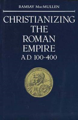 Christianizing the Roman Empire (BOK)