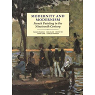 Modernity and Modernism: French Painting in the Nineteenth Century (BOK)