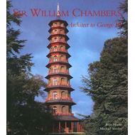 Sir William Chambers: Architect to George III (BOK)