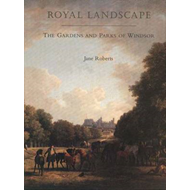 Royal Landscape: Gardens and Parks of Windsor (BOK)