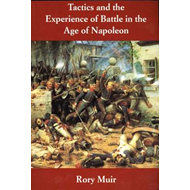 Tactics and the Experience of Battle in the Age of Napoleon (BOK)