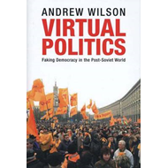 Virtual Politics: Faking Democracy in the Post-Soviet World (BOK)