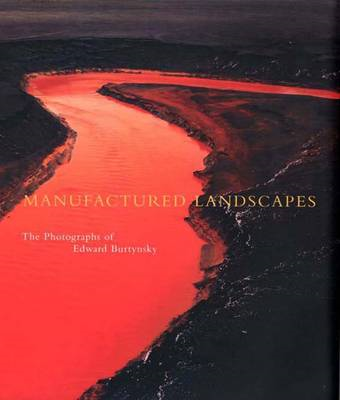 Manufactured Landscapes: The Photographs of Edward Burtynsky (BOK)