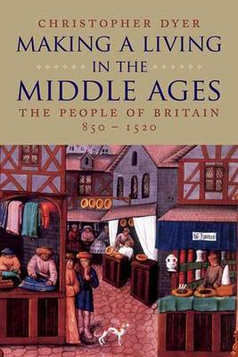 Making a Living in the Middle Ages: The People of Britain, 850-1520 (BOK)