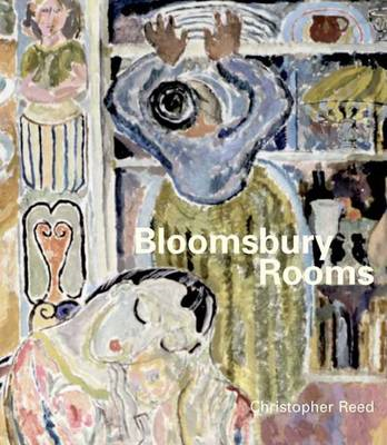 Bloomsbury Rooms: Modernism, Subculture, and Domesticity (BOK)