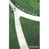 Intuition: Its Powers and Perils (BOK)