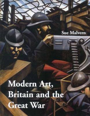 Modern Art, Britain and the Great War: Witnessing, Testimony and Remembrance (BOK)