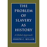 The Problem of Slavery as History: A Global Approach (BOK)