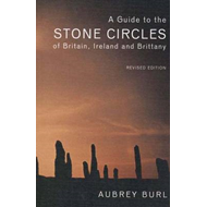 Guide to the Stone Circles of Britain, Ireland and Brittany (BOK)