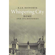 Whispering City: Rome and Its Histories (BOK)
