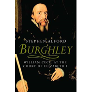 Burghley: William Cecil at the Court of Elizabeth I (BOK)
