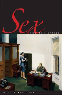 Sex and the Office: A History of Gender, Power, and Desire (BOK)