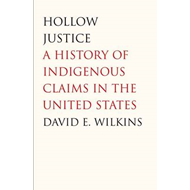 Hollow Justice: A History of Indigenous Claims in the United States (BOK)