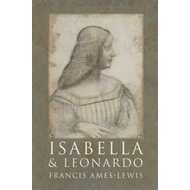 Isabella and Leonardo: The Artistic Relationship Between Isabella D'Este and Leonardo Da Vinci (BOK)