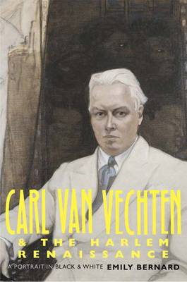 Carl Van Vechten and the Harlem Renaissance: A Portrait in Black and White (BOK)