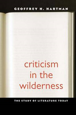Criticism in the Wilderness: The Study of Literature Today (BOK)