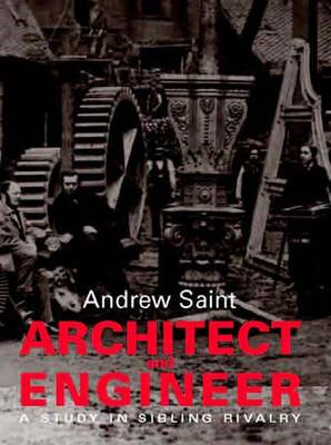 Architect and Engineer: A Study in Sibling Rivalry (BOK)