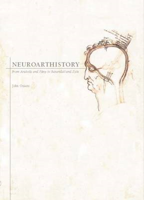 Neuroarthistory: From Aristotle and Pliny to Baxandall and Zeki (BOK)