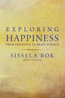 Exploring Happiness: From Aristotle to Brain Science (BOK)