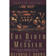 The Birth of the Messiah: A Commentary on the Infancy Narratives in the Gospels of Matthew and Luke (BOK)