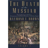 Death of the Messiah, from Gethsemane to the Grave (BOK)