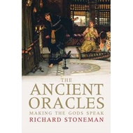 The Ancient Oracles: Making the Gods Speak (BOK)
