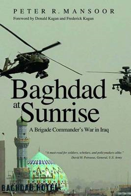 Baghdad at Sunrise: A Brigade Commander's War in Iraq (BOK)