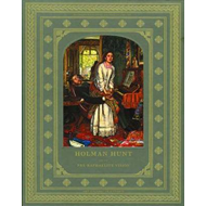 Holman Hunt and the Pre-Raphaelite Vision