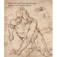 Italian Master Drawings from the Princeton University Art Museum (BOK)