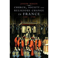 Church, Society and Religious Change in France, 1580-1730 (BOK)