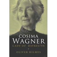 Cosima Wagner: The Lady of Bayreuth (BOK)