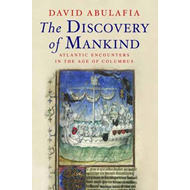 The Discovery of Mankind: Atlantic Encounters in the Age of Columbus (BOK)