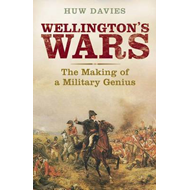 Wellington's Wars: The Making of a Military Genius (BOK)