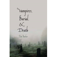 Vampires, Burial, and Death: Folklore and Reality; With a New Introduction (BOK)