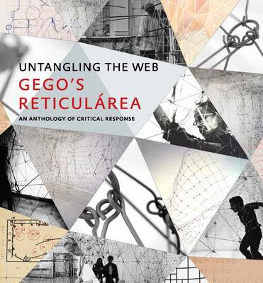 Untangling the Web: Gego's Reticularea, An Anthology of Critical Response (BOK)