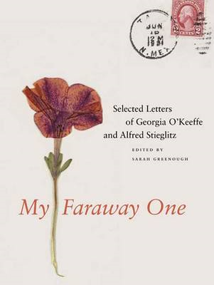 My faraway one: Selected Letters of Georgia O'Keeffe and Alfred Stieglitz: v. 1: 1915-1939 (BOK)