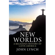 New Worlds: A Religious History of Latin America (BOK)
