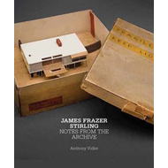 James Frazer Stirling: Notes from the Archive (BOK)