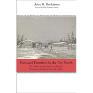Furs and Frontiers in the Far North: The Contest Among Native and Foreign Nations for the Bering Str (BOK)