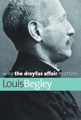Why the Dreyfus Affair Matters (BOK)