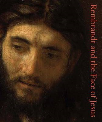 Rembrandt and the Face of Jesus (BOK)