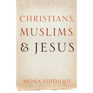 Christians, Muslims, and Jesus (BOK)