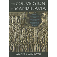 The Conversion of Scandinavia: Vikings, Merchants, and Missionaries in the Remaking of Northern Euro (BOK)