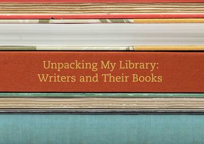 Unpacking My Library: Writers and Their Books (BOK)