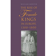 The Rise of Female Kings in Europe, 1300-1800 (BOK)