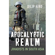 Apocalyptic Realm: Jihadists in South Asia (BOK)