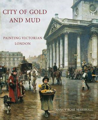 City of Gold and Mud: Painting Victorian London (BOK)