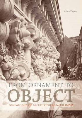 From Ornament to Object: Genealogies of Architectural Modernism (BOK)