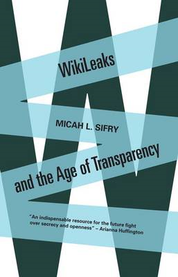 Wikileaks and the Age of Transparency (BOK)