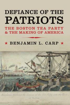 Defiance of the Patriots: The Boston Tea Party and the Making of America (BOK)
